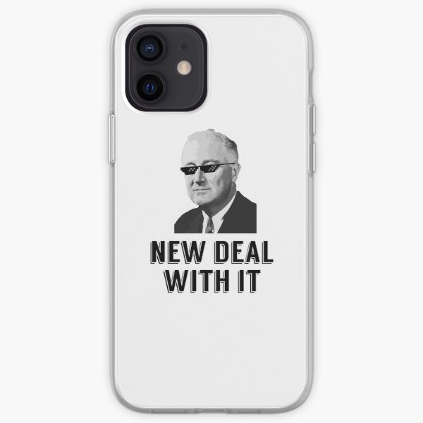 Franklin D Roosevelt; New Deal With It Coque souple iPhone