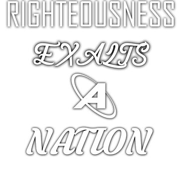 Righteous Exalts A Nation by femolacaster