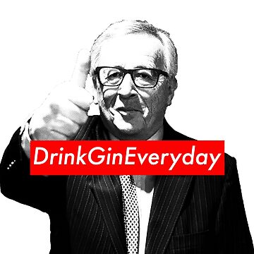 Jean Claude Juncker Drink Gin Everyday by kennethbicocchi
