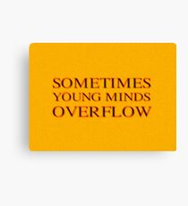 Sometimes young minds over flow Canvas Print