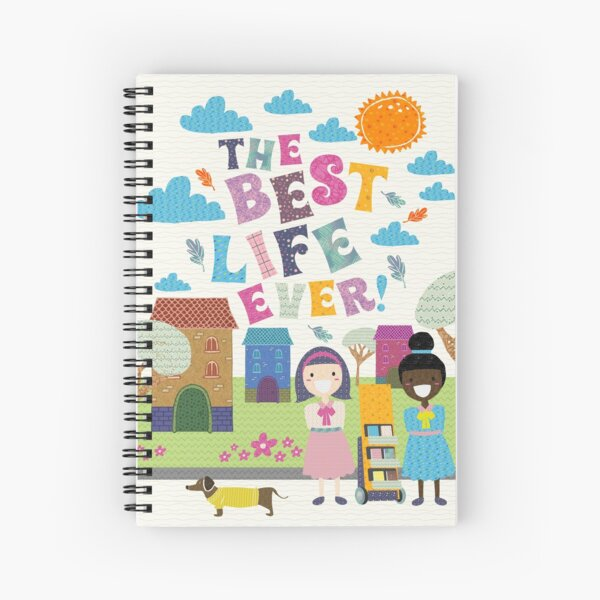 THE BEST LIFE EVER! Spiral Notebook
