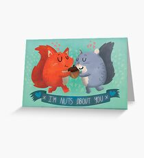 I'm Nuts About You Squirrels Greeting Card