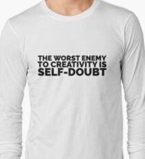 Sylvia Plath quote - the worst enemy to creativity is self doubt Long Sleeve T-Shirt