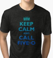 Keep Calm and Call Five-O (Sea Grad) Tri-blend T-Shirt