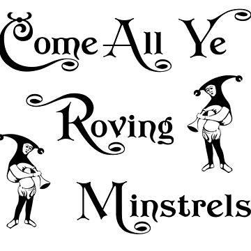 Come All You Roving Minstrels by widdershins13