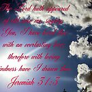 Jeremiah 31:3 by R&PChristianDesign &Photography