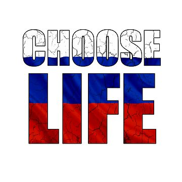 Choose Life - Russia by gorgeouspot