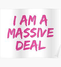 I Am A Massive Deal Poster