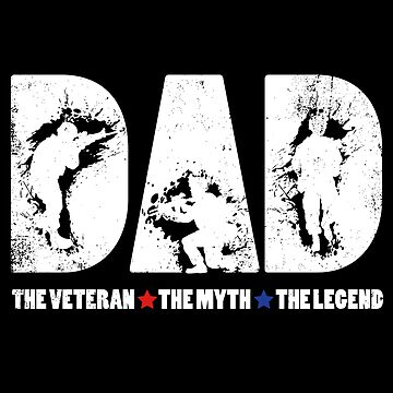 Dad The Veteran The Myth The Legend TShirt Cool Soldier Gift by suvil