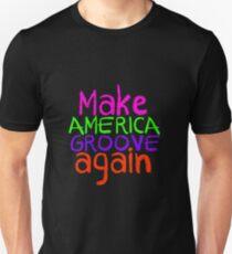 Make America Groove Again Unisex T-Shirt