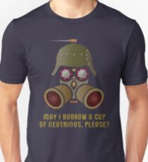 May I Borrow a Cup of Neutrinos? Funny Nerdy T-shirts and Gifts for Geeks and Steampunks Unisex T-Shirt