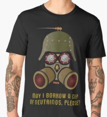 May I Borrow a Cup of Neutrinos? Funny Nerdy T-shirts and Gifts for Geeks and Steampunks Men's Premium T-Shirt
