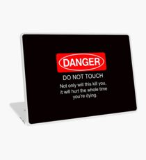 Danger - do not touch. Not only will this kill you it will hurt the whole time you're dying Laptop Skin