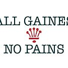 All Gaines No Paines (stacked) by Stevemckinnis