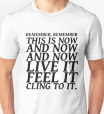 Sylvia Plath quote - be here now Unisex T-Shirt