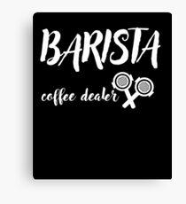 Barista Coffee Dealer Canvas Print