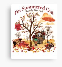 I'm Summered Out Ready For Fall Canvas Print