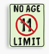 No Age Limit 11th Birthday Gifts Funny B-day for 11 Year Old Canvas Print