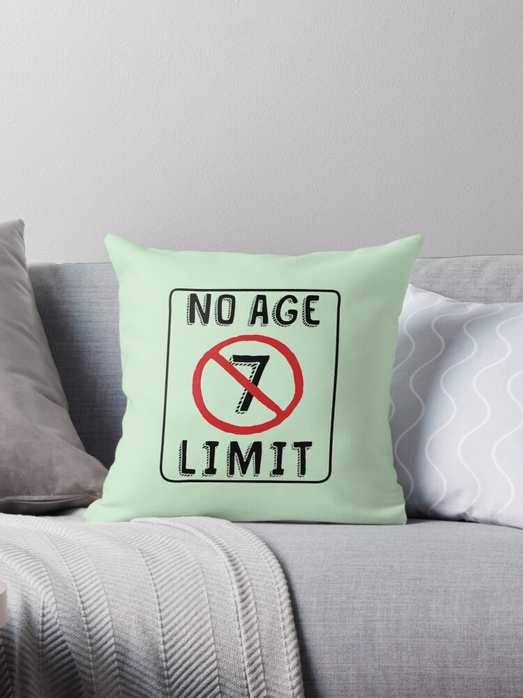 No Age Limit 7th Birthday Gifts Funny B Day For 7 Year Old By MemWear
