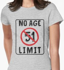No Age Limit 51st Birthday Gifts Funny B Day For 51 Year Old Womens Fitted