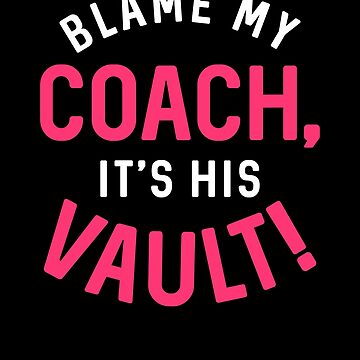 Gymnastics Blame My Coach White Pink Gymnast Light by threadsmonkey
