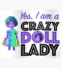 YeS! I aM a CrAzY DoLL LaDy!!  Poster