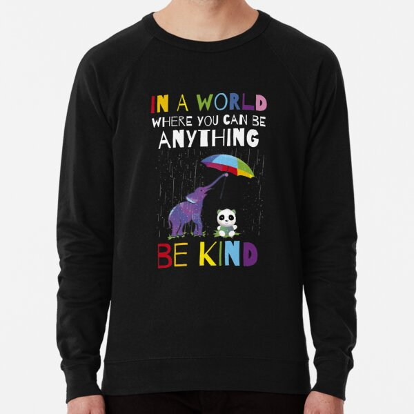 Autism Awareness -  In A World Where You Can Be Anything Be Kind Lightweight Sweatshirt