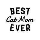 Best Cat Mom Ever by meandthemoon
