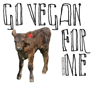 Go vegan for cows plant based vegetarian cruelty free by dubukat