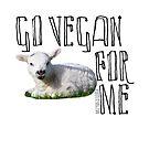 Go vegan for lambs plant based vegetarian cruelty free by dubukat