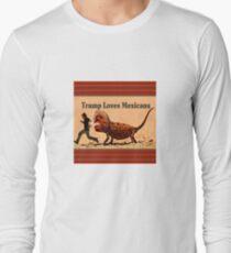 Trump Loves Mexicans Long Sleeve T-Shirt