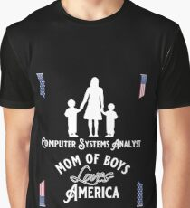 Computer Systems Analyst, Mom of boys, Loves America Graphic T-Shirt