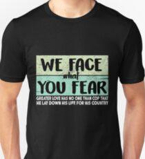 Fear courage Unisex T-Shirt