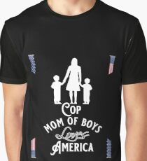 Cop, Mom of boys, Loves America Graphic T-Shirt