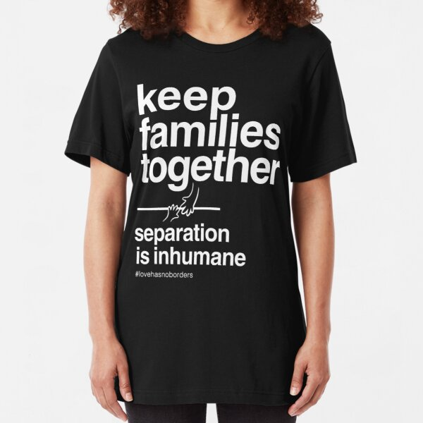 Keep Families Together T-Shirt Slim Fit T-Shirt