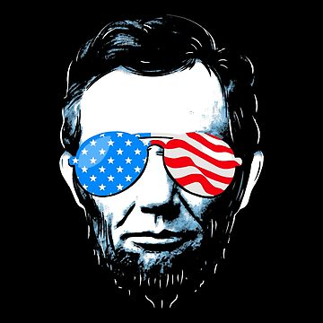 Abe Lincoln in Sunglasses for 4th of July by BootsBoots