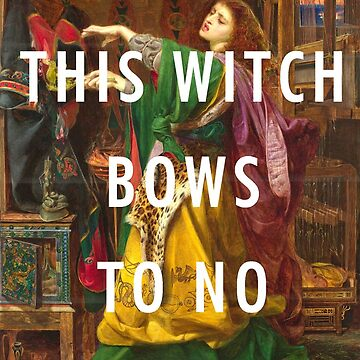 THIS WITCH BOWS TO NO MAN by Barbzzm