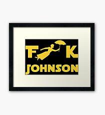 F**k Johnson Framed Print