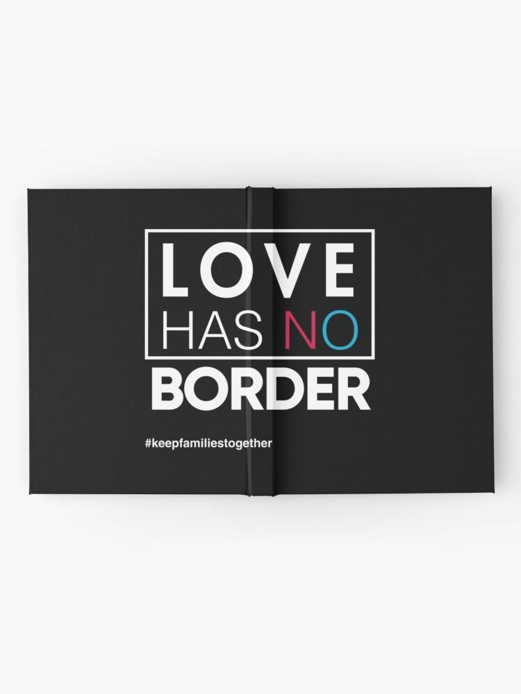 Alternative Ansicht von Liebe hat kein Grenzeinwanderungs-T-Shirt, Familien gehören zusammen Notizbuch