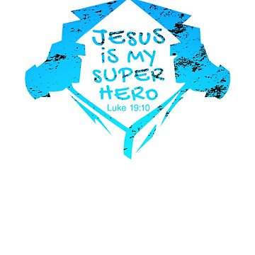 Jesus Is My Super Hero Luke 19:10 - Cool Jesus Chris Shirt and apparel For Christians by WickedDesigner