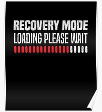 Recovery Mode Loading Geeky Nerdy Retro Sick Joke T-Shirt Poster