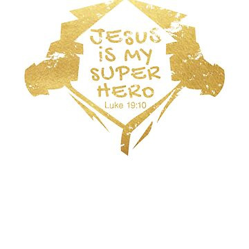 Jesus Is My Super Hero - Cool Jesus Chris Shirt and apparel For Christians by WickedDesigner