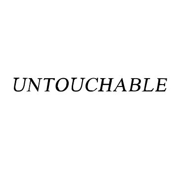 UNTOUCHABLE - TEE by nunigifts