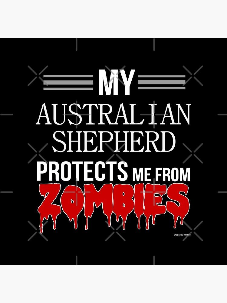 Zombie Australian Shepherd - Gift For Australian Shepherd Owner  by dog-gifts
