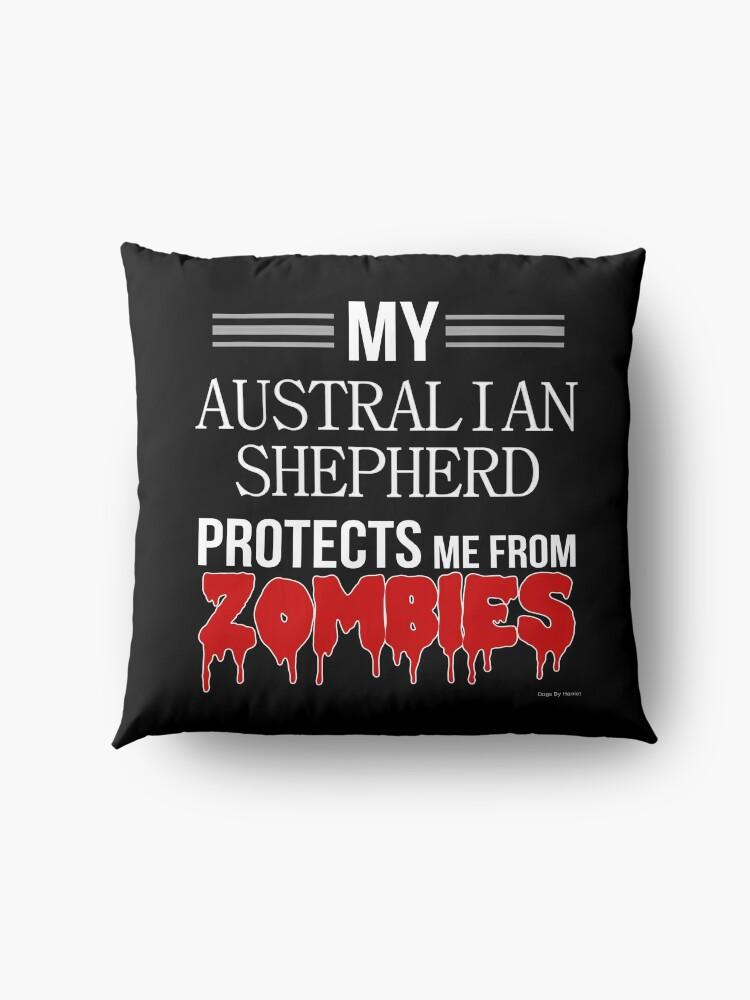 Alternate view of Zombie Australian Shepherd - Gift For Australian Shepherd Owner  Floor Pillow