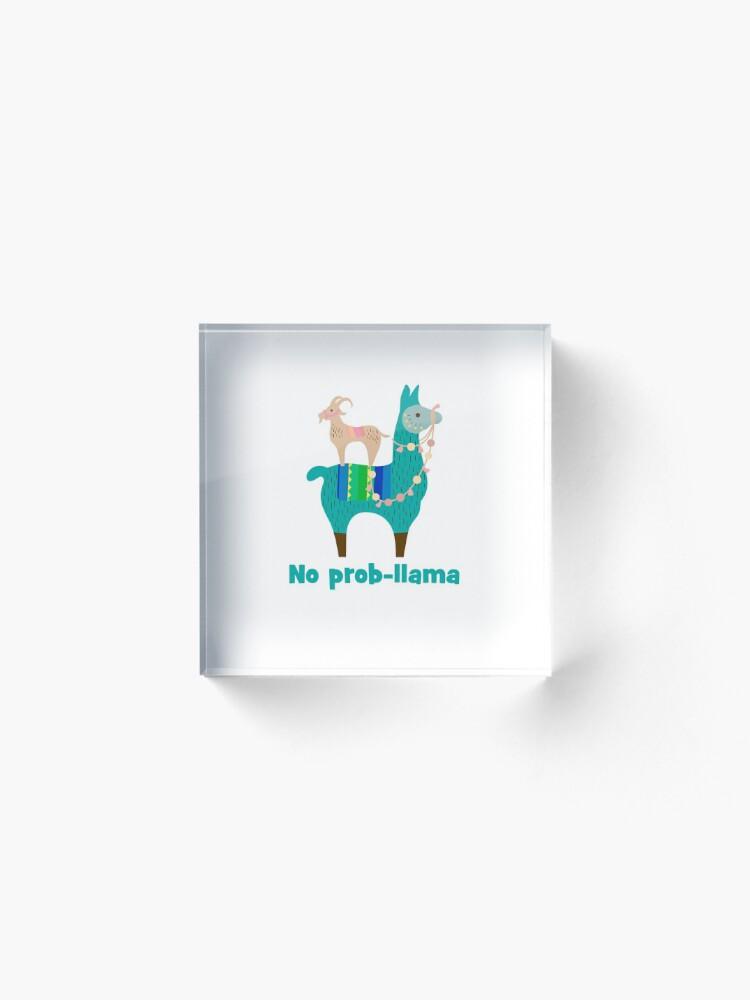 Alternate view of No Prob-Llama Cute Llama Alpaca Lover Gift Acrylic Block