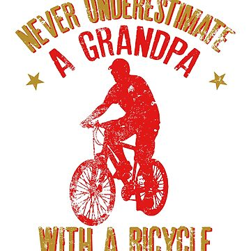 Never Underestimate A Grandpa With A Bicycle Gift for Bike Lovers by suvil