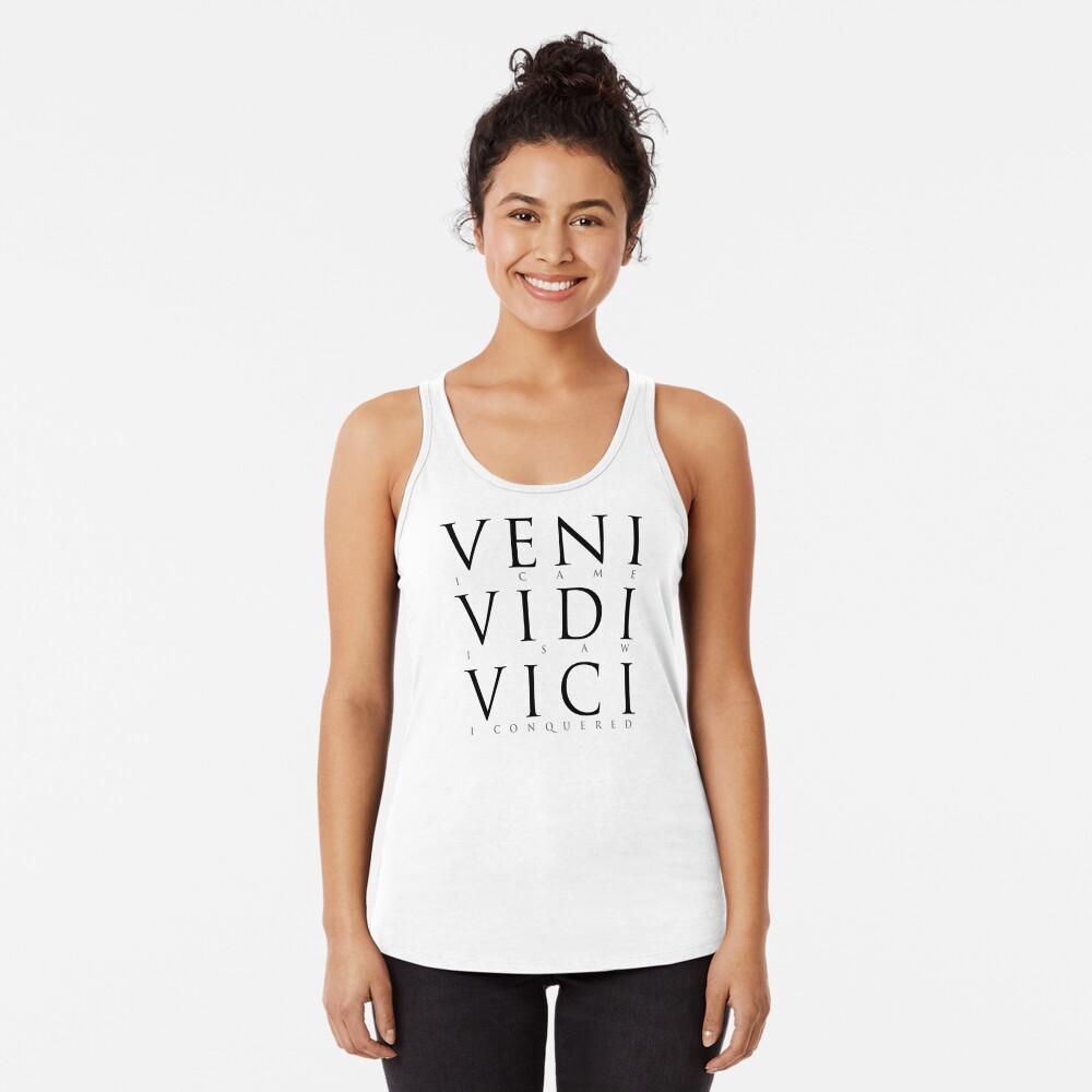 Veni Vidi Vici (I Came I Saw I Conquered) Racerback Tank Top