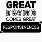 With Grt Design Comes Grt Responsiveness by archys Design