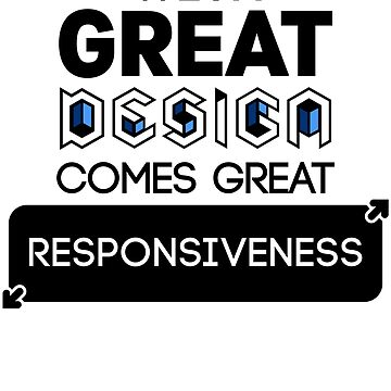 With Grt Design Comes Grt Responsiveness by archys187